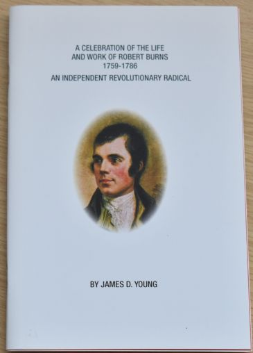 A Celebration of the Life and Work of Robert Burns, 1759-1786, an Independent Revolutionary Radical